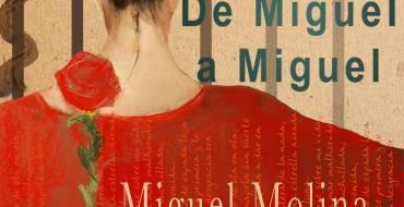 """Homenaje a Miguel Hernández """"de Miguel a Miguel"""""""