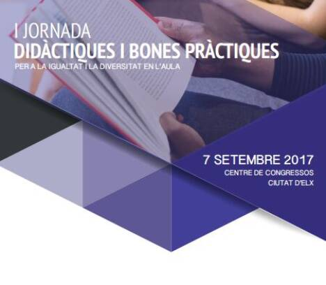 """I Jornada """"Didàctiques i Bones Pràctiques para la Igualtat i la Diversitat en l'Aula"""""""