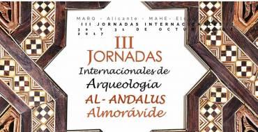 El MAHE acoge las III Jornadas Internacionales de Arqueología Al-Andalus Almorávide