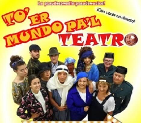 'To er mundo pa'l teatro'