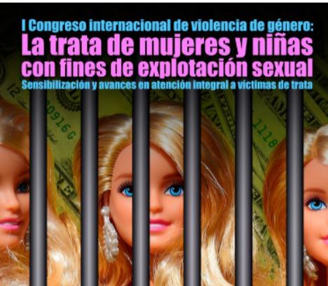 I Congreso Internacional de Violencia de Género. La trata de mujeres y niñas con fines de explotación sexual