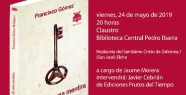 """Presentación del libro """"Historia de una mentira"""" de Francisco Gómez"""