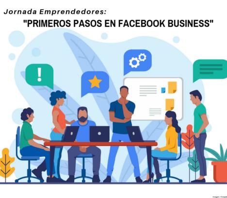 Taller Emprendedores : Primeros pasos en Facebook Business