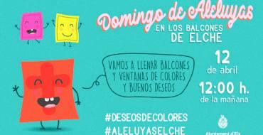 """El Ayuntamiento de Elche apela a la imaginación y creatividad de los ciudadanos para celebrar las """"Aleluyas"""" desde los balcones"""