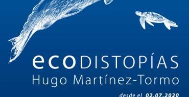 «Ecodistopías» de Hugo Martínez Tormo